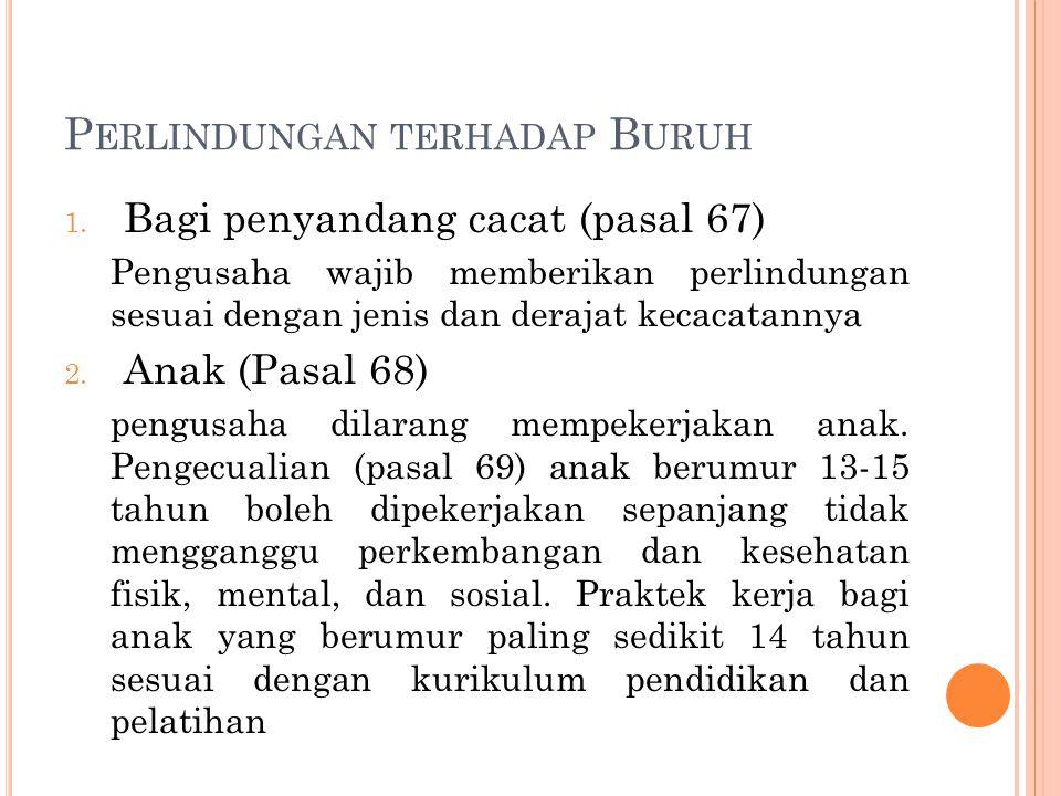 P ERLINDUNGAN TERHADAP B URUH 1.