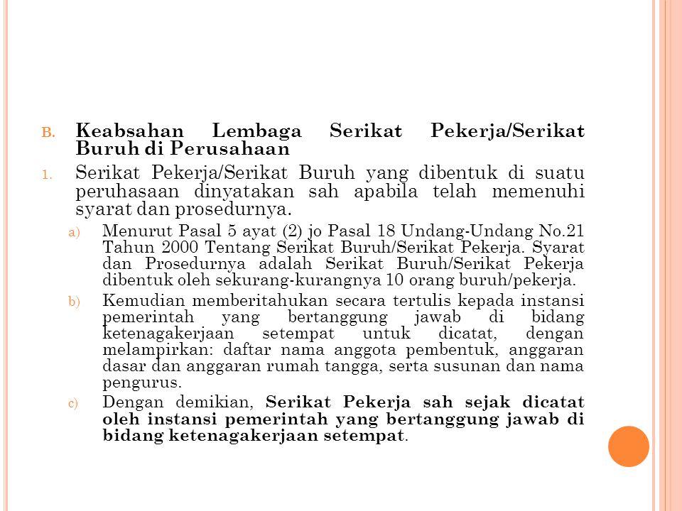 B.Keabsahan Lembaga Serikat Pekerja/Serikat Buruh di Perusahaan 1.