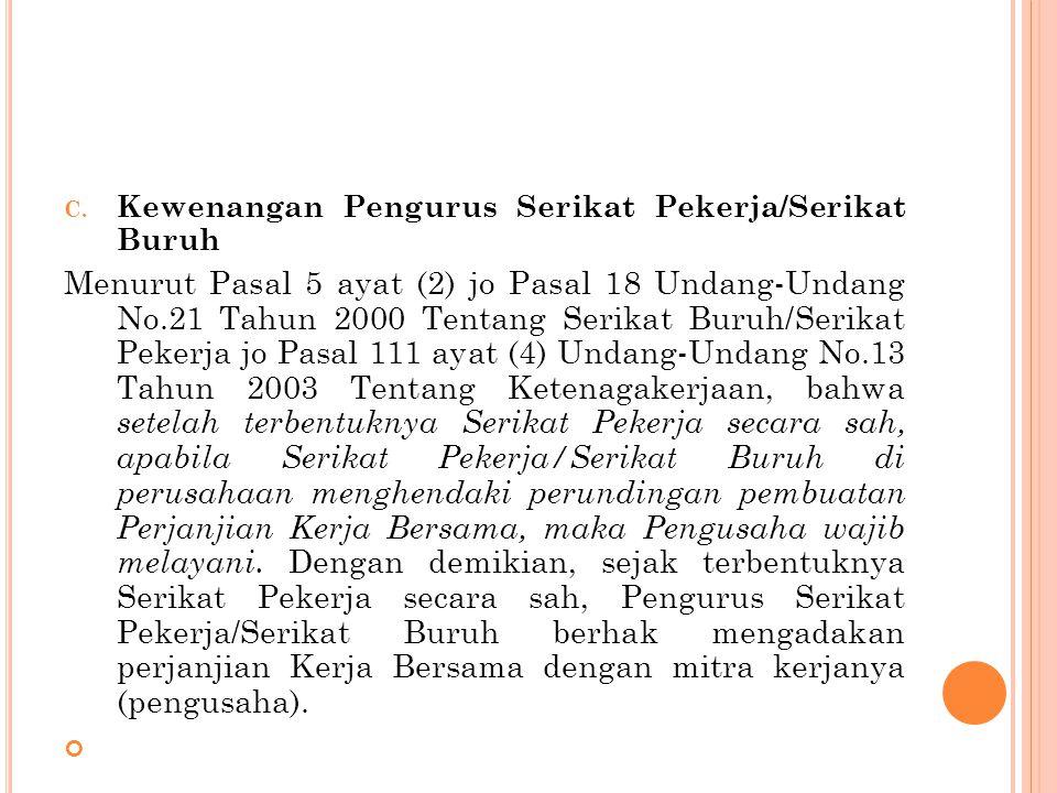 C. Kewenangan Pengurus Serikat Pekerja/Serikat Buruh Menurut Pasal 5 ayat (2) jo Pasal 18 Undang-Undang No.21 Tahun 2000 Tentang Serikat Buruh/Serikat