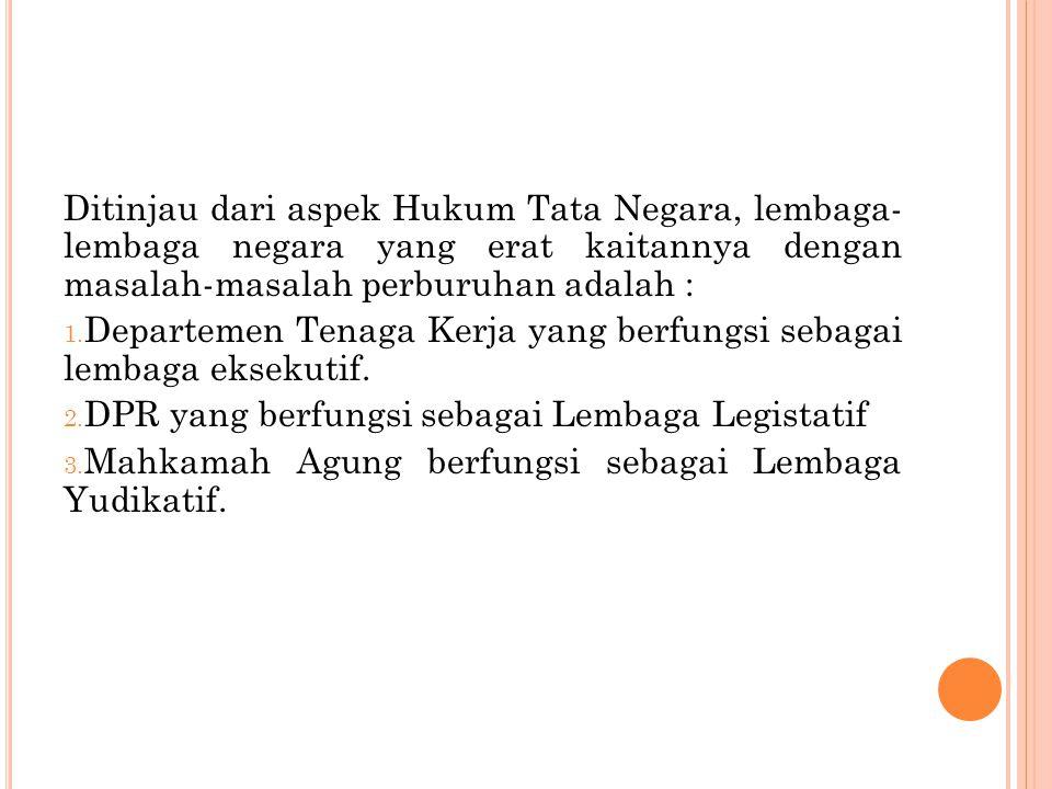4.Menurut Pasal 23 Undang-undang Republik Indonesia No.