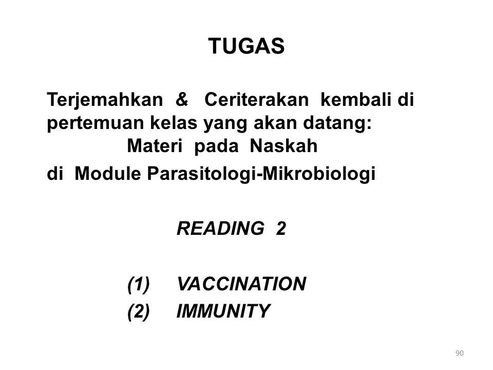 TUGAS Terjemahkan & Ceriterakan kembali di pertemuan kelas yang akan datang: Materi pada Naskah di Module Parasitologi-Mikrobiologi READING 2 (1)VACCI