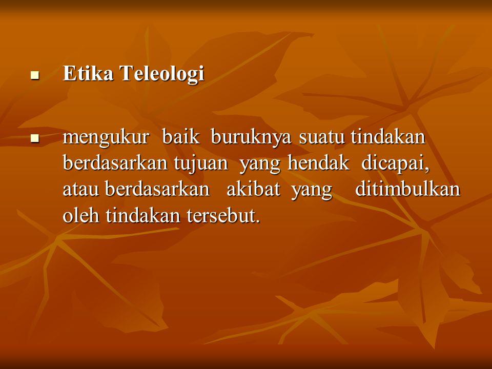 Etika Umum dan Etika Khusus.