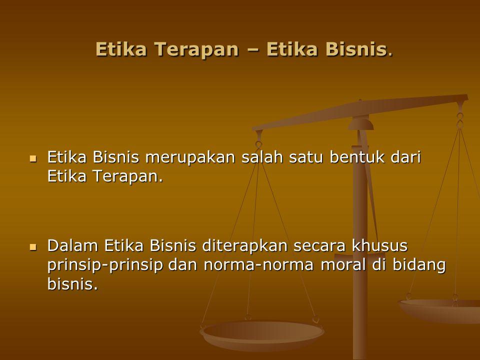 Prinsip Etika Bisnis 1.otonomi; 2. kejujuran; 2. kejujuran; 3.