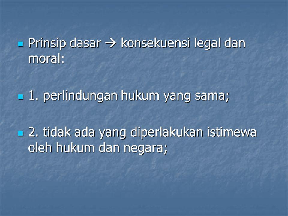 3.produk hukum tidak boleh demi kepentingan orang atau kelompok tertentu; 3.