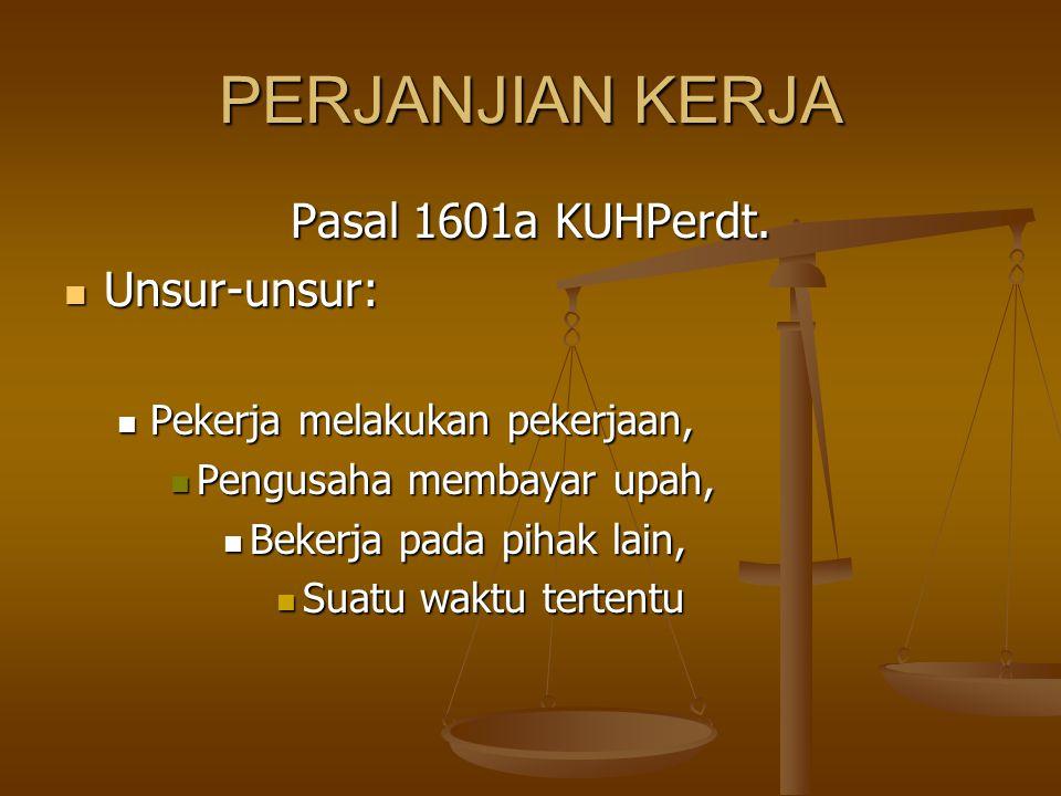 Pengusaha membayar upah Imbalan jasa bagi pekerja Upah sebagai unsur utama perjanjian kerja, Prinsip no work no pay
