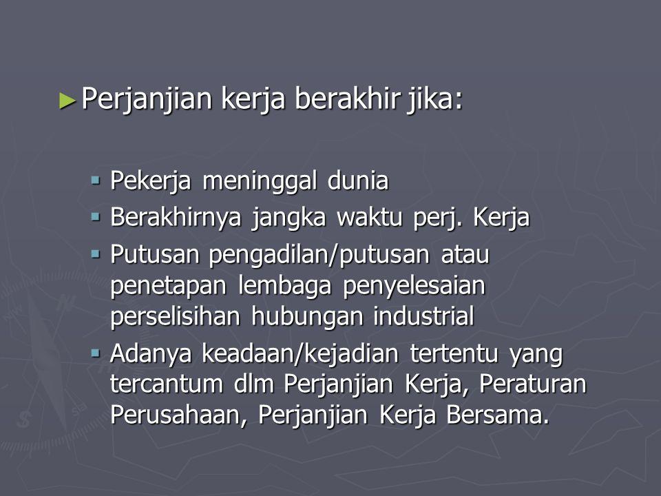 PEKERJA ANAK Pengusaha dilarang mempekerjakan anak Pengusaha dilarang mempekerjakan anak Pengecualian: Pengecualian: Anak berusia 13 – 15 tahun Anak berusia 13 – 15 tahun