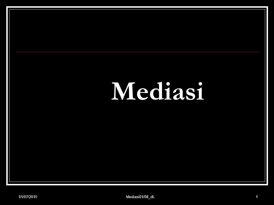 1 Mediasi 01/07/2015Mediasi01/08_dL