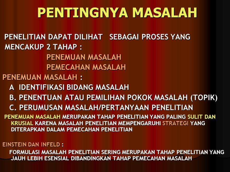 TIPE MASALAH PENELITIAN SEKARAN : 1.