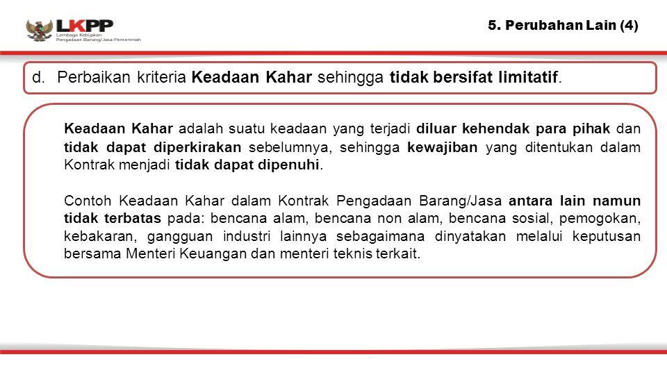 5.Perubahan Lain (4) d. Perbaikan kriteria Keadaan Kahar sehingga tidak bersifat limitatif.