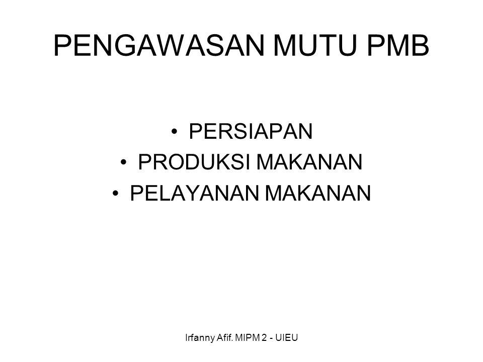Irfanny Afif. MIPM 2 - UIEU PENGAWASAN MUTU PMB PERSIAPAN PRODUKSI MAKANAN PELAYANAN MAKANAN