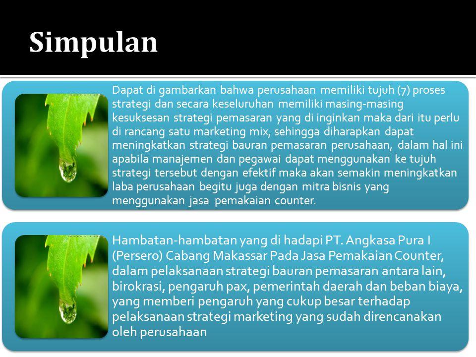Dapat di gambarkan bahwa perusahaan memiliki tujuh (7) proses strategi dan secara keseluruhan memiliki masing-masing kesuksesan strategi pemasaran yan