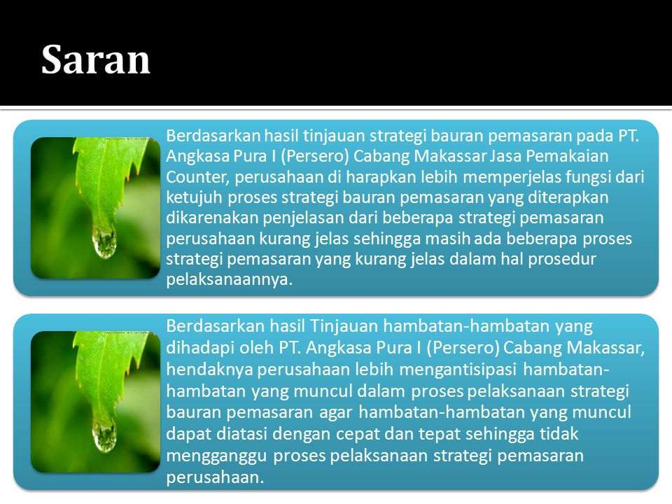 Berdasarkan hasil tinjauan strategi bauran pemasaran pada PT. Angkasa Pura I (Persero) Cabang Makassar Jasa Pemakaian Counter, perusahaan di harapkan