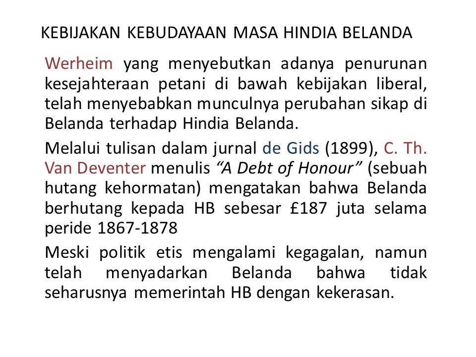 KEBIJAKAN KEBUDAYAAN MASA HINDIA BELANDA Secara etnografis pemerintah HB menyusun sekitar 20 hukum adat di Indonesia.