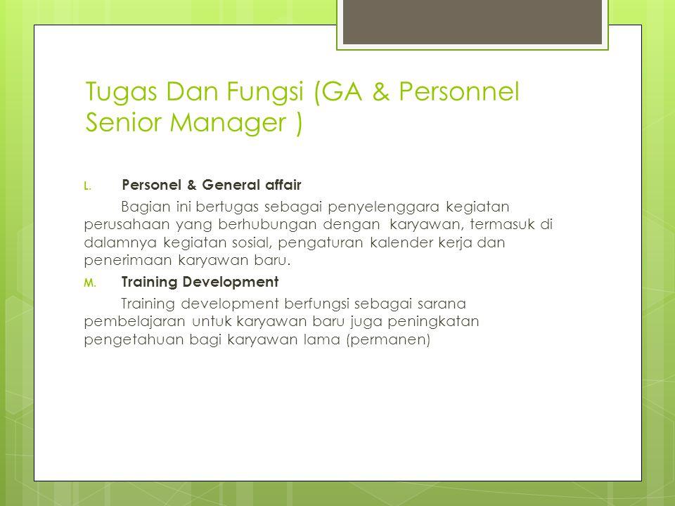 Tugas Dan Fungsi (GA & Personnel Senior Manager ) L.