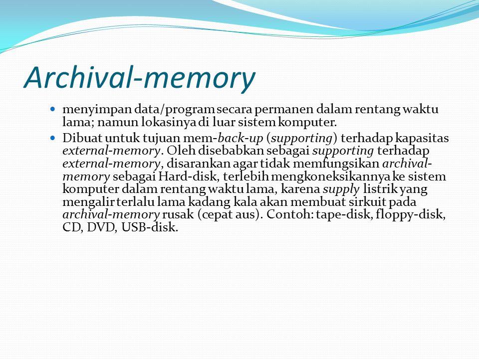 Archival-memory menyimpan data/program secara permanen dalam rentang waktu lama; namun lokasinya di luar sistem komputer. Dibuat untuk tujuan mem-back