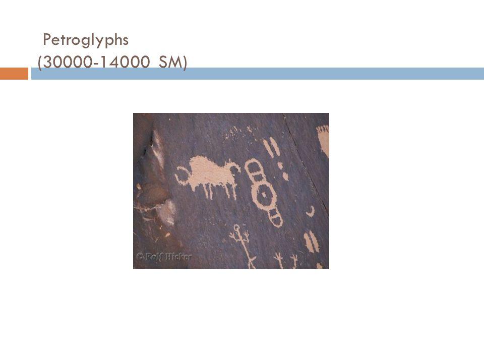 Petroglyphs (30000-14000 SM)