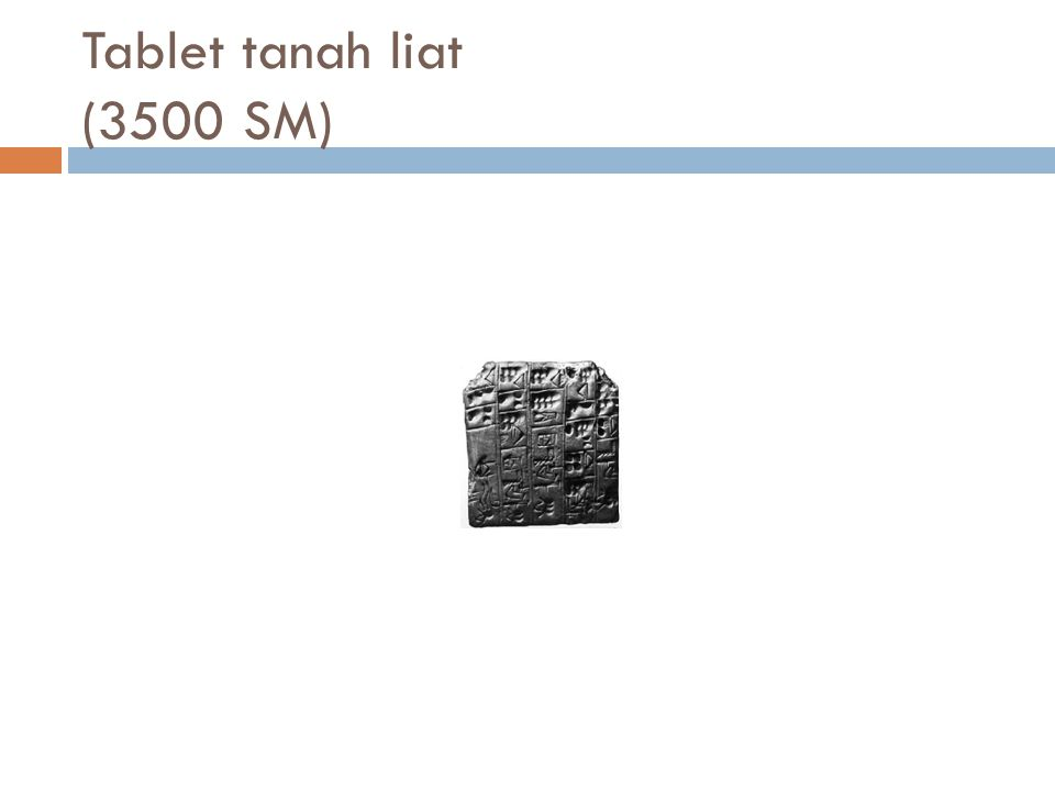 Tablet tanah liat (3500 SM)