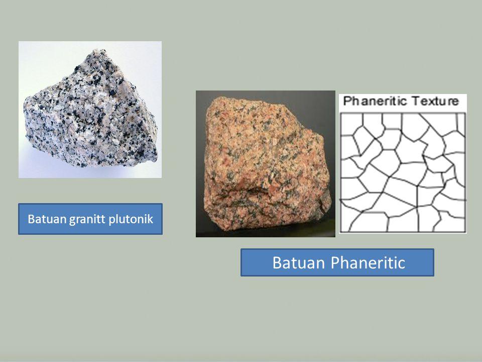 Batuan granitt plutonik Batuan Phaneritic