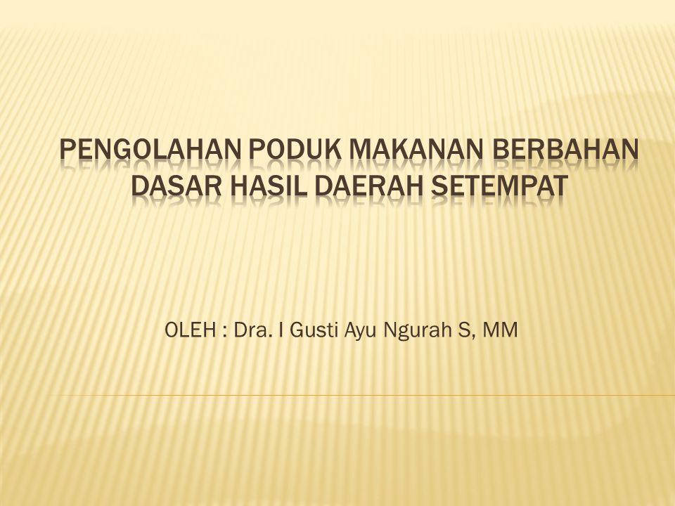 OLEH : Dra. I Gusti Ayu Ngurah S, MM