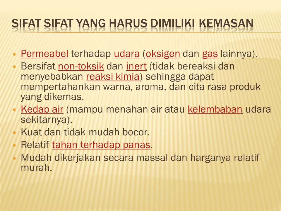 Permeabel terhadap udara (oksigen dan gas lainnya).