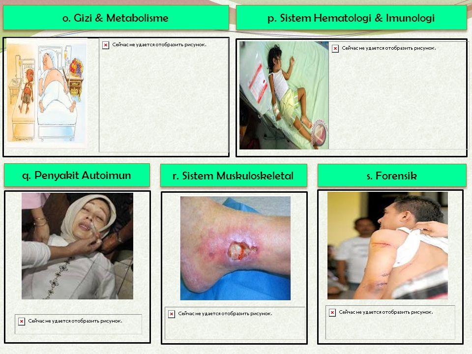 o.Gizi & Metabolisme p. Sistem Hematologi & Imunologi q.