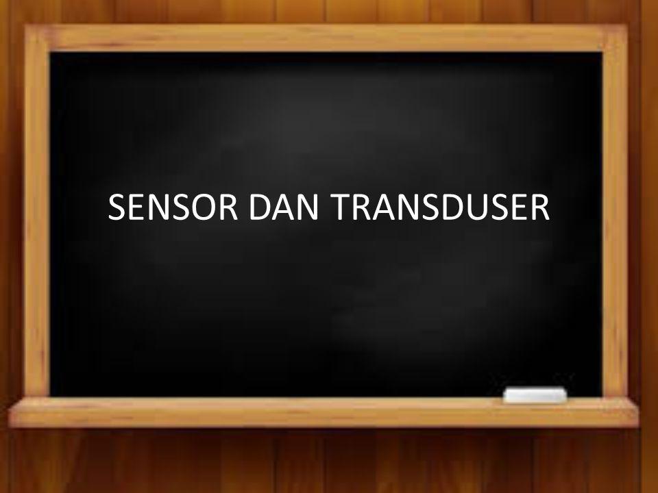 SENSOR (1) Sensor : komponen suatu sistem mekatronik yang pertama kali berhubungan dengan objek ukur atau lingkungan dan memperoleh data parameter fisik tertentu yang selanjutnya diubah menjadi signal yang dapat diproses oleh sistem yang bersangkutan.