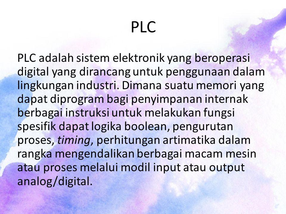 PLC PLC adalah sistem elektronik yang beroperasi digital yang dirancang untuk penggunaan dalam lingkungan industri.