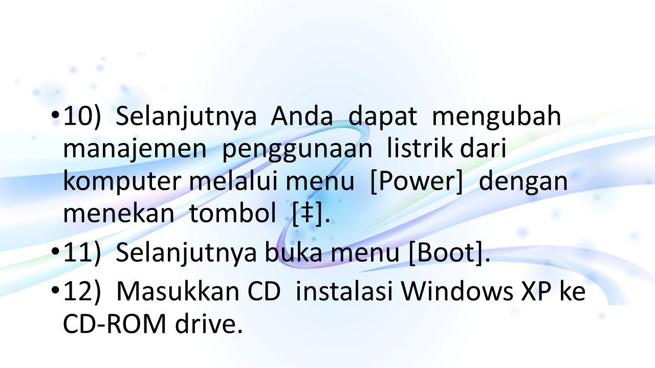 10) Selanjutnya Anda dapat mengubah manajemen penggunaan listrik dari komputer melalui menu [Power] dengan menekan tombol [‡].
