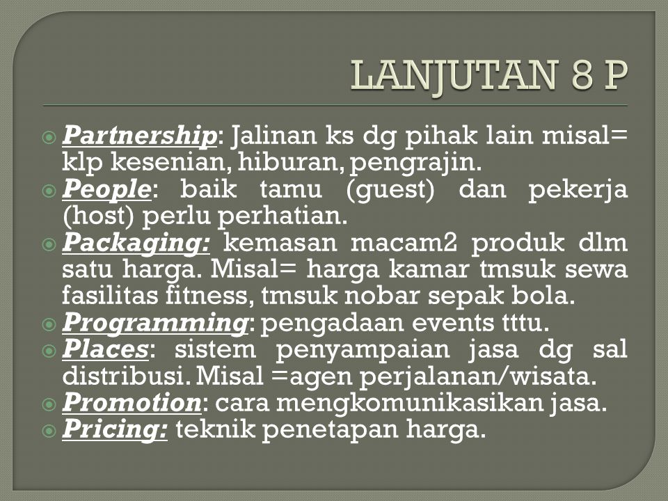  Partnership: Jalinan ks dg pihak lain misal= klp kesenian, hiburan, pengrajin.
