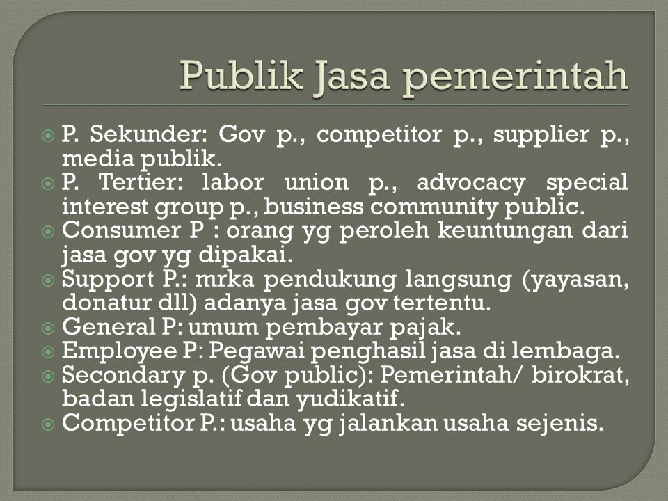 P. Sekunder: Gov p., competitor p., supplier p., media publik.