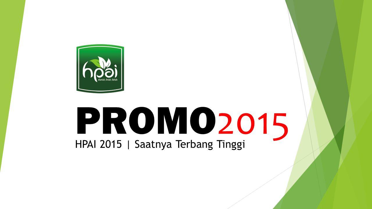 Promo 2015 Terbang Tinggi bersama HPAI TAG LINE Terbang Tinggi bersama HPAI Semua Bergerak.