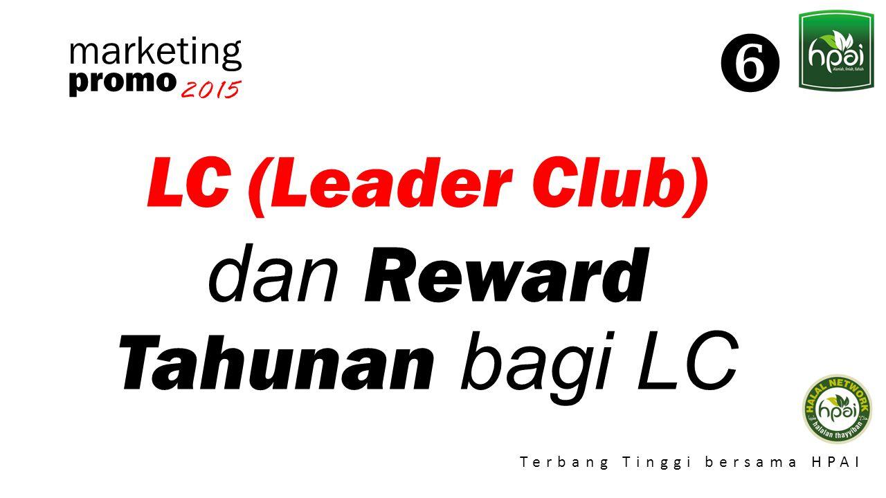 Promo 2015 Terbang Tinggi bersama HPAI marketing LC (Leader Club) dan Reward Tahunan bagi LC promo 2015 