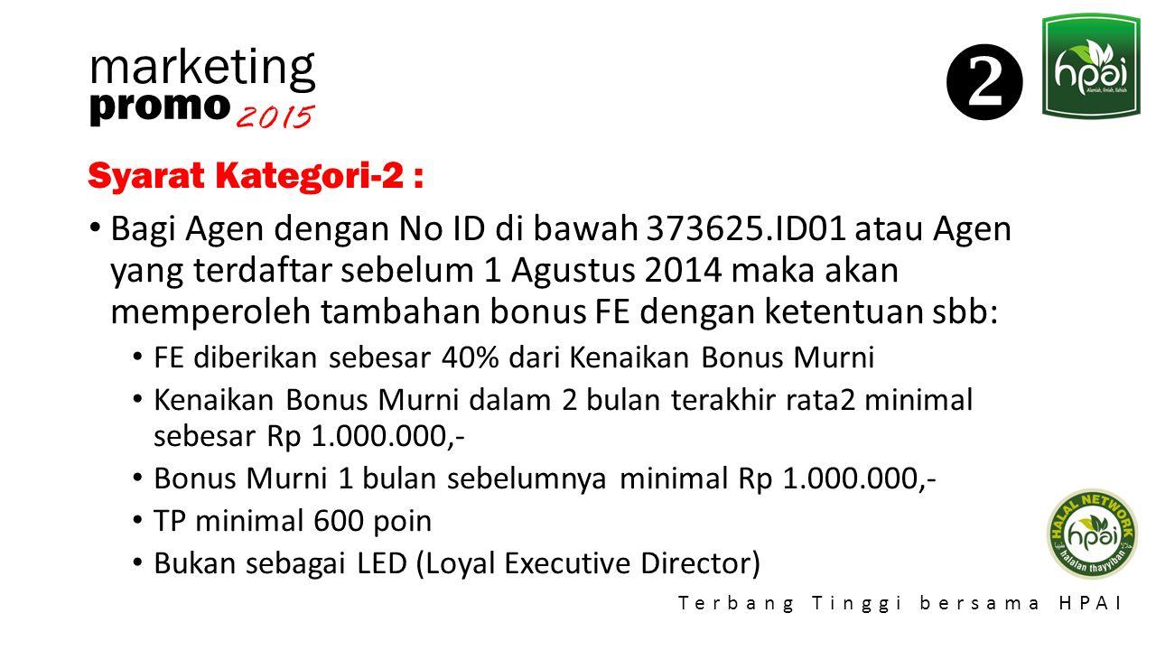 Promo 2015 Terbang Tinggi bersama HPAI marketing Leader Club (LC) LC-100   LED dengan bonus Rp 100 juta per tahun.