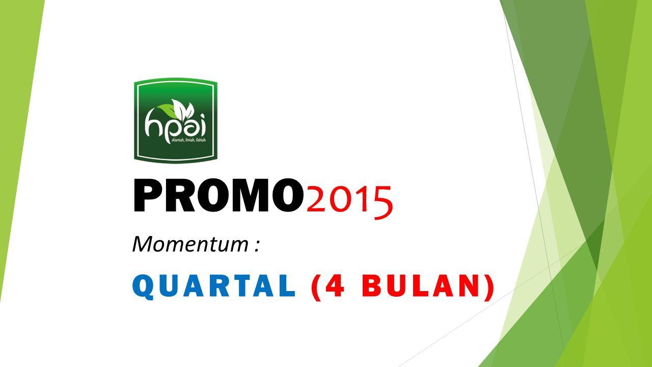 PROMO 2015 Momentum : QUARTAL (4 BULAN)