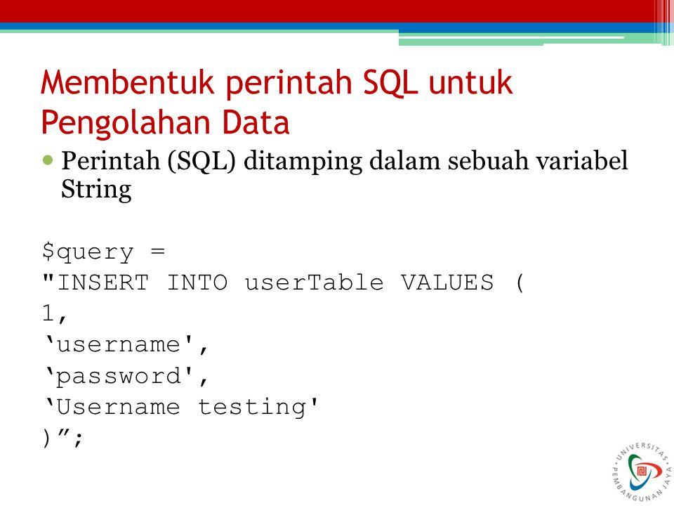 Perintah (SQL) ditamping dalam sebuah variabel String $query =