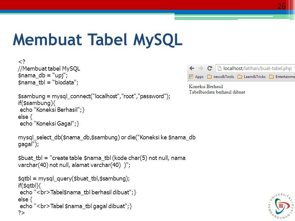 """26 <? //Membuat tabel MySQL $nama_db = """"upj"""