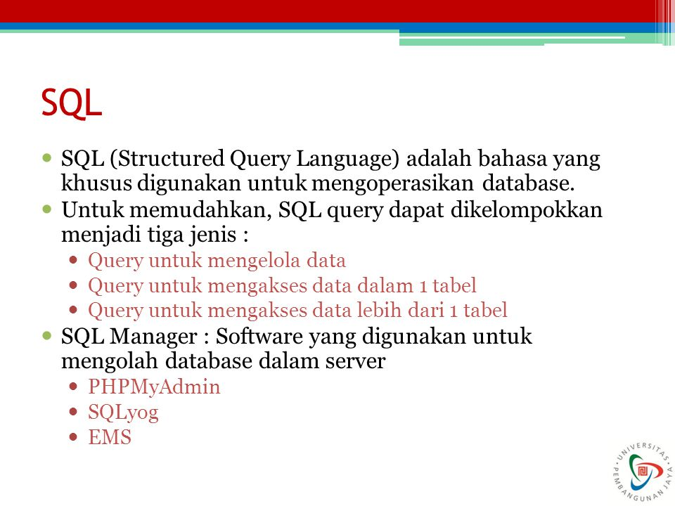 Yang termasuk dalam kelompok query ini adalah : ▫Membuat database ▫Menghapus database ▫Membuat tabel ▫Memodifikasi tabel ▫Menghapus tabel ▫Menambah user (user database) ▫Mengatur permission (user database) ▫Menghapus user (user database) Query u/ Mengelola Database