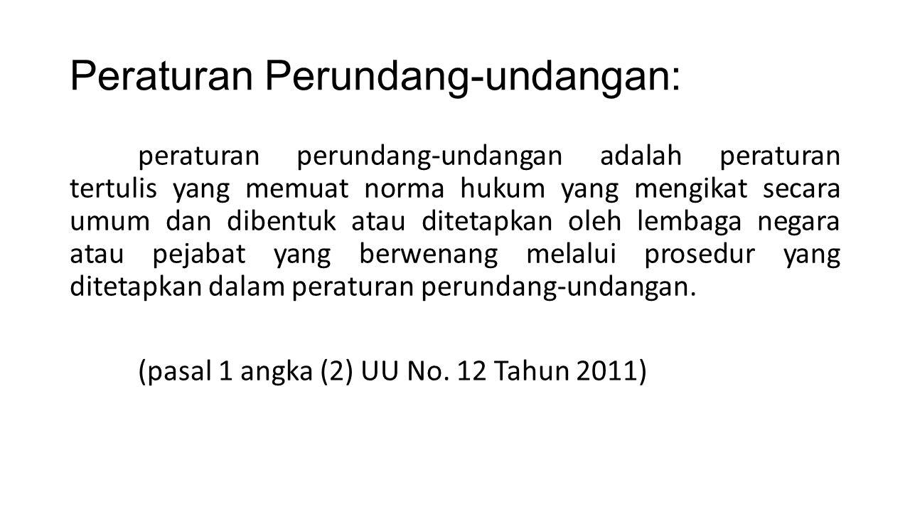 BENTUK PENGAMBILAN KEPUTUSAN Pengaturan menghasilkan peraturan (regels).