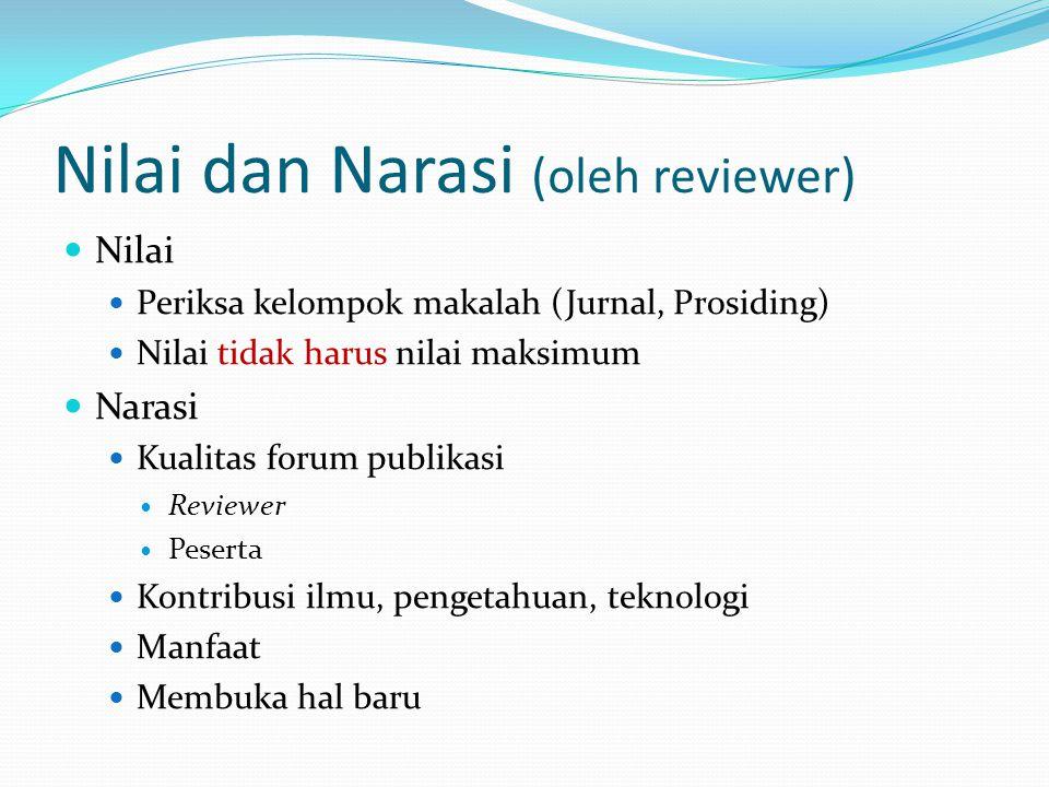 Nilai dan Narasi (oleh reviewer) Nilai Periksa kelompok makalah (Jurnal, Prosiding) Nilai tidak harus nilai maksimum Narasi Kualitas forum publikasi R