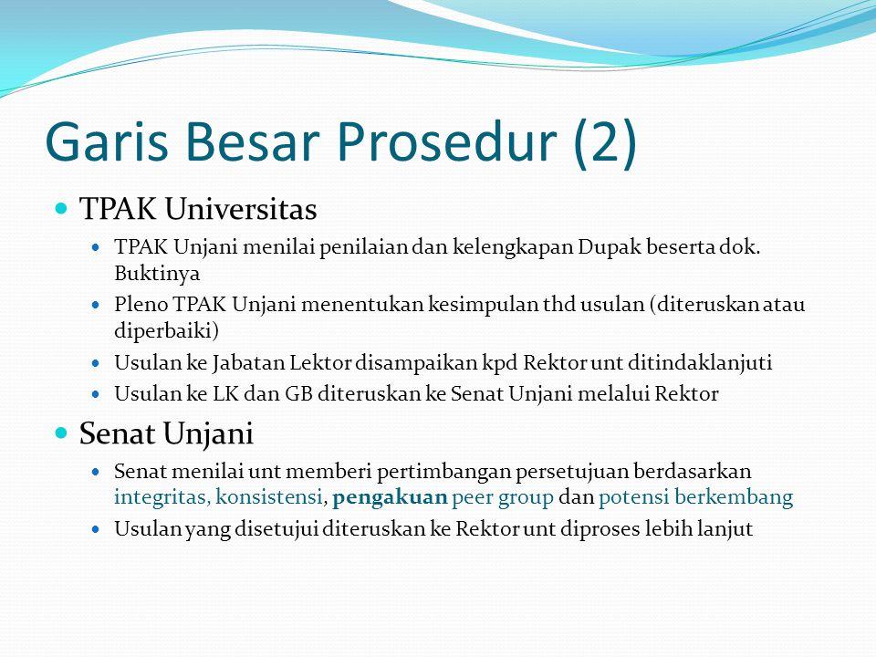 Garis Besar Prosedur (2) TPAK Universitas TPAK Unjani menilai penilaian dan kelengkapan Dupak beserta dok. Buktinya Pleno TPAK Unjani menentukan kesim