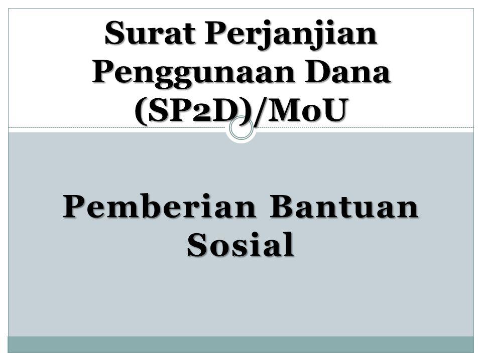 Surat Perjanjian Penggunaan Dana (SP2D)/MoU Pemberian Bantuan Sosial
