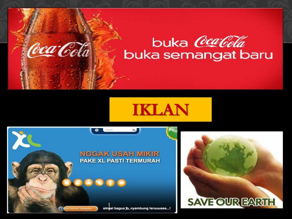 Segala bentuk presentasi nonpribadi dan promosi gagasan, barang atau jasa oleh sponsor tertentu yang harus dibayar.