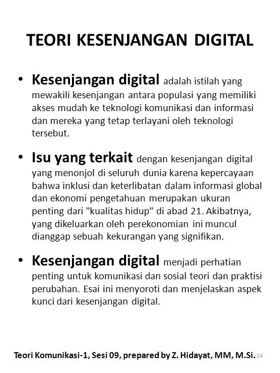 TEORI KESENJANGAN DIGITAL Kesenjangan digital adalah istilah yang mewakili kesenjangan antara populasi yang memiliki akses mudah ke teknologi komunika