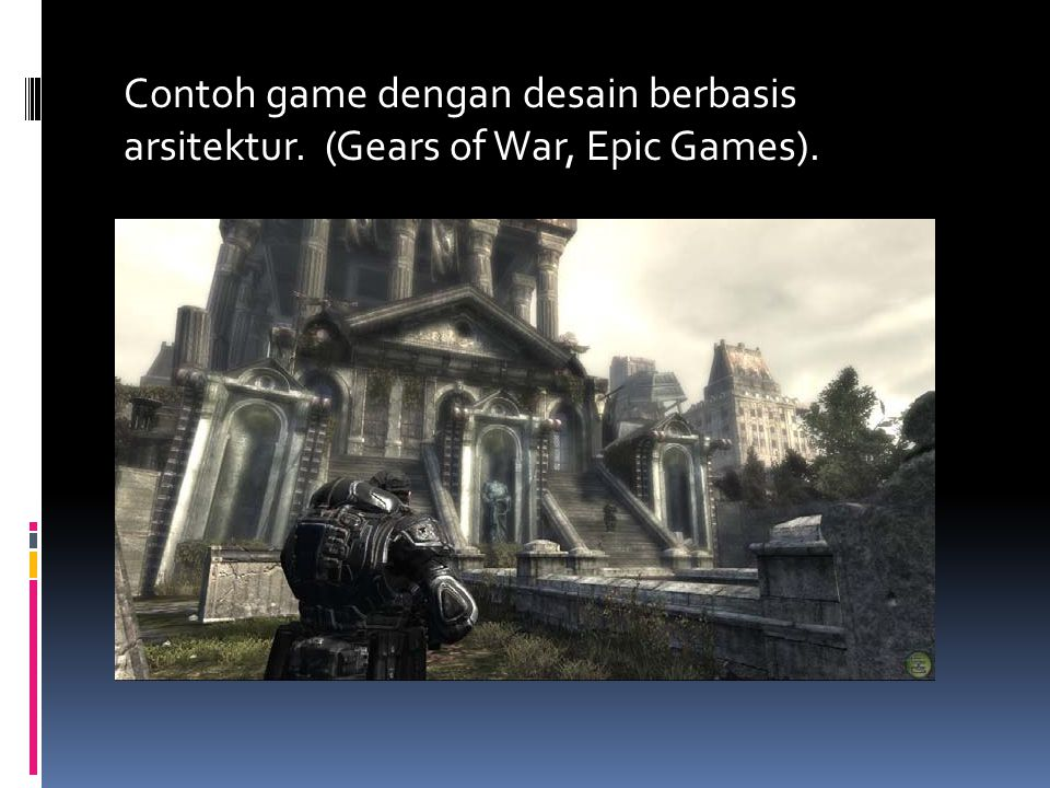 Contoh game dengan desain berbasis arsitektur. (Gears of War, Epic Games).