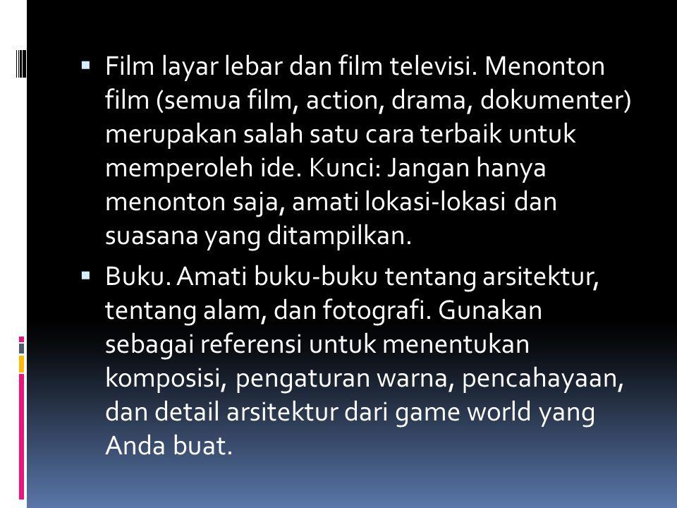  Film layar lebar dan film televisi. Menonton film (semua film, action, drama, dokumenter) merupakan salah satu cara terbaik untuk memperoleh ide. Ku