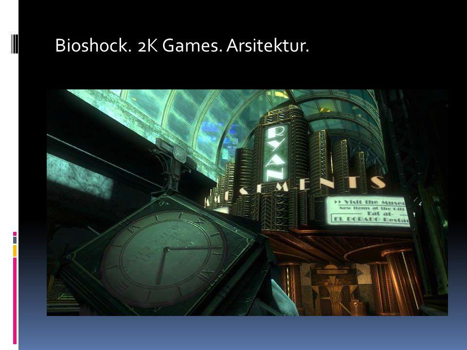 Bioshock. 2K Games. Arsitektur.