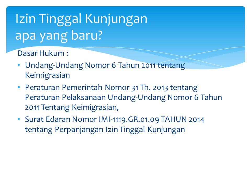 Dasar Hukum : Undang-Undang Nomor 6 Tahun 2011 tentang Keimigrasian Peraturan Pemerintah Nomor 31 Th. 2013 tentang Peraturan Pelaksanaan Undang-Undang