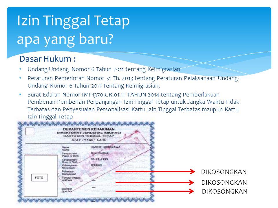 Dasar Hukum : Undang-Undang Nomor 6 Tahun 2011 tentang Keimigrasian Peraturan Pemerintah Nomor 31 Th. 2013 tentang Peraturan Pelaksanaan Undang- Undan