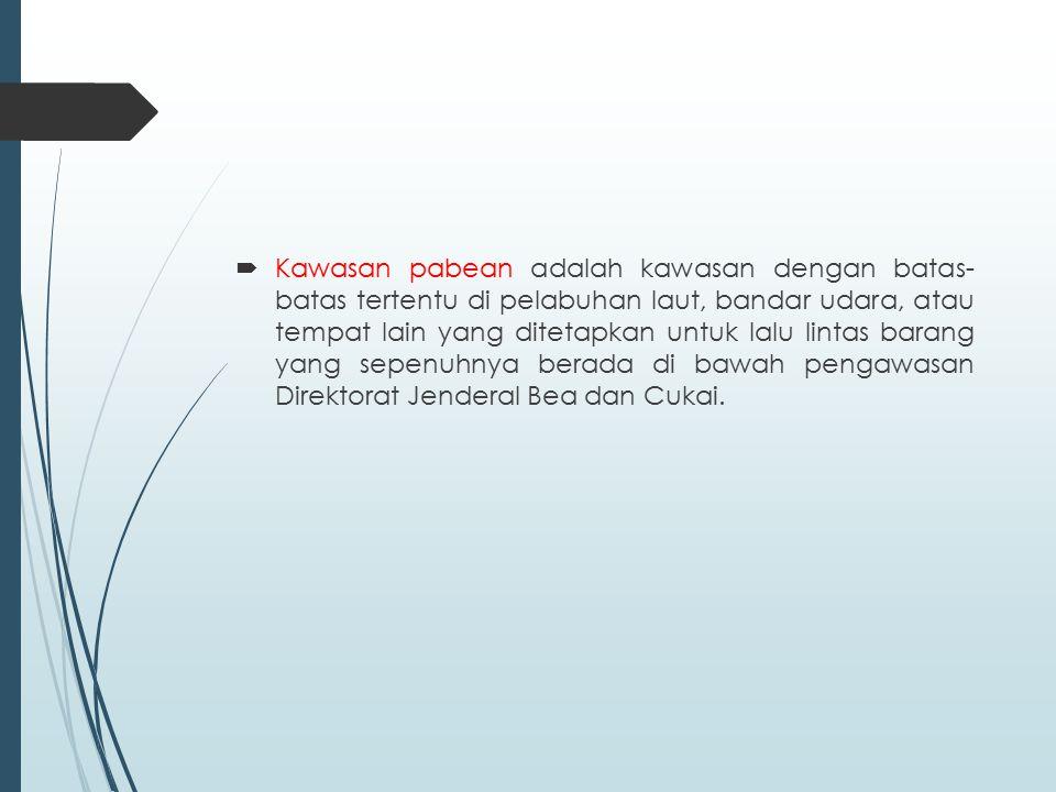  Export adalah pengangkutan barang ke luar negeri atau keluar dari daerah Pabean Indonesia.