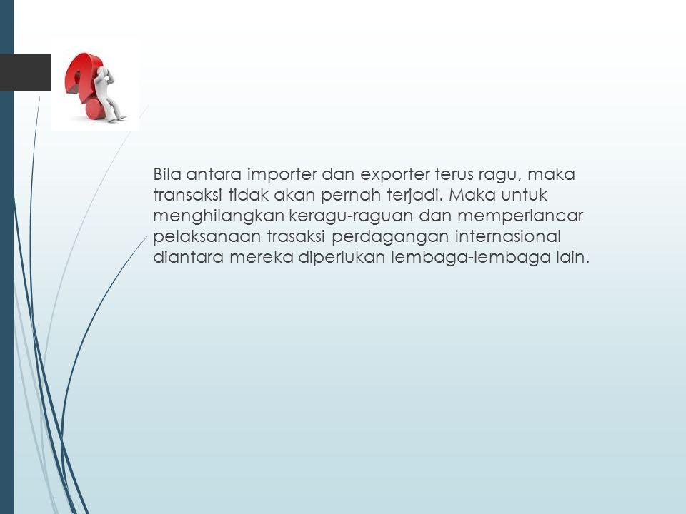 Lembaga-lembaga yang terkait dengan kegiatan export 1.